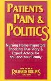 Patients, Pain and Politics: Nursing Home Inspector's Shocking True Story and Expert Advice ...
