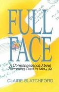 Full Face A Correspondence About Becoming Deaf in Mid-Life