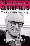 Lives Of Albert Ellis The Authorized Biography