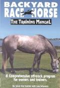 Backyard Racehorse: A Comprehensive off Track Program for Owners and Trainers