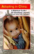 Adopting in China A Practical Guide/an Emotional Journey