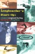 Longboarder's Start-Up A Guide to Longboard Surfing