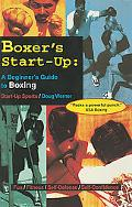 Boxer's Start-Up A Beginner's Guide to Boxing