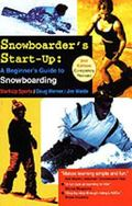 Snowboarder's Start-Up A Beginner's Guide to Snowboarding