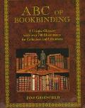 ABC of Bookbinding A Unique Glossary With over 700 Illustratins for Collectors & Librarians