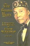 The Genesis Years: Unpublished and Rare Writings of Elijah Muhammad (1959-1962)