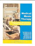 Medical Music Therapy A Model Program for Clinical Practice, Education, Training and Research
