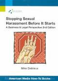 Stopping Sexual Harassment Before It Starts A Business & Legal Perspective