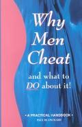 Why Men Cheat and What to Do About It A Practical Handbook
