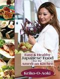 Easy and Healthy Japanese Food for the American Kitchen