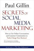 Secrets of Social Media Marketing: How to Use Online Conversations and Customer Communities ...