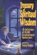 Treasury of Spiritual Wisdom A Collection of 10,000 Powerful Quotations for Transforming You...
