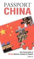Passport China Your Pocket Guide to Chinese Business, Customs & Etiquette