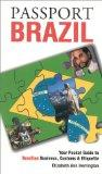 Passport Brazil Your Pocket Guide to Brazilian Business, Customs & Etiquette
