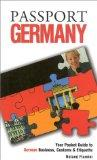 Passport Germany Your Pocket Guide to German Business, Customs & Etiquette