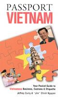 Passport Vietnam Your Pocket Guide to Vietnamese Business, Customs & Etiquette