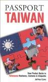 Passport Taiwan Your Pocket Guide to Taiwanese Business, Customs & Etiquette
