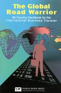 Global Road Warrior 85-Country Handbook for the International Business Traveler