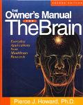 Owner's Manual for the Brain Everyday Applications from Mind-Brain Research