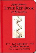 Jeffrey Gitomer's Little Red Book of Selling 12.5 Principles of Sales Greatness  How to Make...
