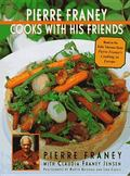 Pierre Franey Cooks With His Friends With Recipes from Top Chefs in France, Spain, Italy, Sw...