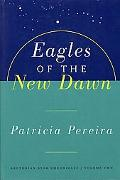 Eagles of the New Dawn A Manual to Aid in Understanding Matters Pertaining to Personal and P...