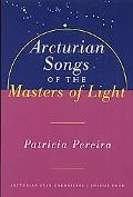 Arcturian Songs of the Masters of Light Intergalactic Seed Messages for the People of Planet...