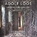 Adolf Loos: Architecture 1903-1932