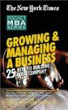 Growing & Managing a Business: 25 Keys to Building Your Company (New York Times Pocket MBA)