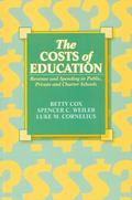Costs of Education : Revenue and Spending in Public, Private and Charter Schools