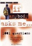 If Anybody Asks Me... 1001 Focused Questions for Educators, Counselors, And Therapists