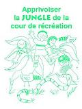 Apprivoiser la Jungle de la Cour de Recreation