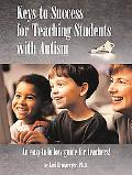 Keys to Success for Teaching Students With Autism An Easy to Follow Guide for Teachers