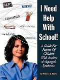I Need Help With School A Guide for Parents of Children With Autism and Asperger's Syndrome