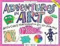 Adventures in Art Arts & Crafts Experiences for 8-To 13-Year Olds