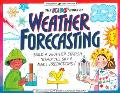 Kid's Book of Weather Forecasting Build a Weather Station, 'Read the Sky' & Make Predictions!