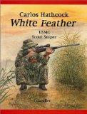 White Feather: Carlos Hathcock - USMC Scout Sniper