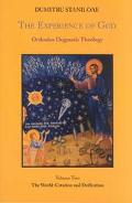 Experience of God Orthodox Dogmatic Theology The World, Creation & Deification