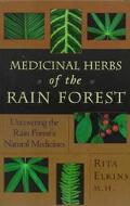 Medicinal Herbs of the Rain Forest Uncovering the Rain Forest's Natural Medicines