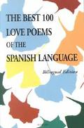Best 100 Love Poems of the Spanish Language Bilingual English Spanish