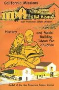 California Missions History and Model Building Ideas for Children