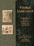 Visible Language : Inventions of Writing in the Ancient Middle East and Beyond