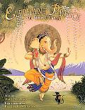 Elephant Prince The Story of Ganesh