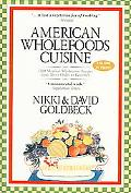 American Wholefoods Cuisine 1300 Meatless Wholesome Recipes from Short Order to Gourmet