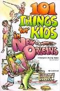 101 Things for Kids in New Orleans - Carol Anne Stout