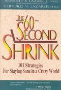 60-Second Shrink 101 Strategies for Staying Sane in a Crazy World