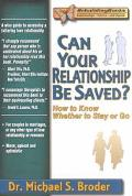 Can Your Relationship Be Saved? How to Know Whether to Stay or Go