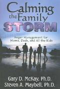 Calming The Family Storm Anger Management For Moms, Dads, And All The Kids