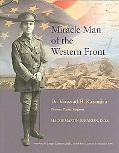 Miracle Man of the Western Front Dr. Varaztad H. Kazanjian Pioneer Plastic Surgeon