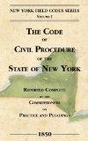 The Code of Civil Procedure of the State of New-York (New York Field Codes, 1850-1865)